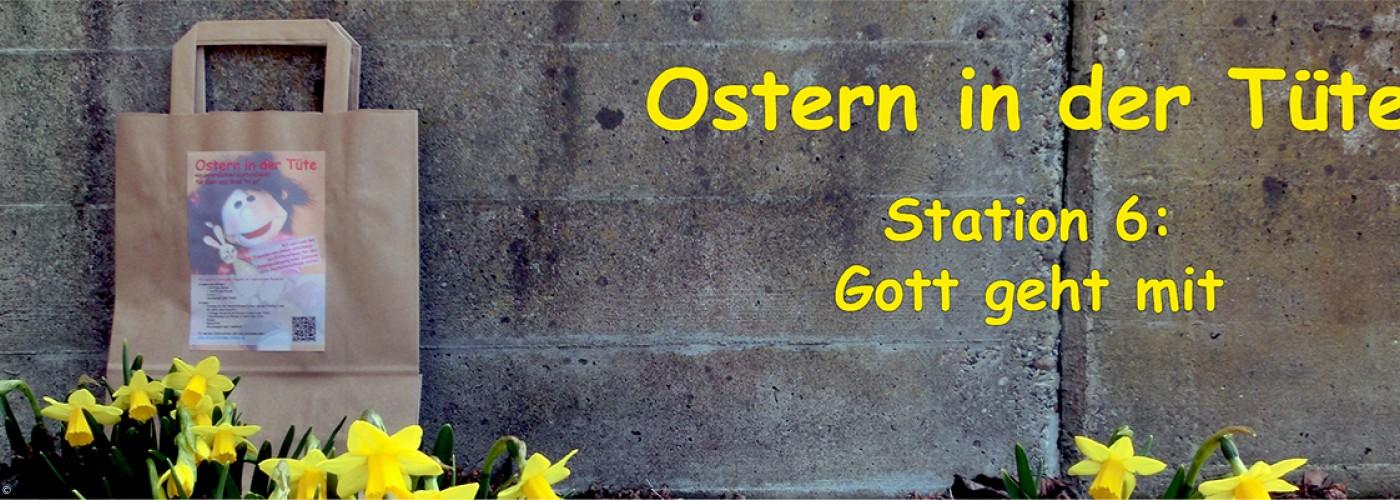 Station 6 - Gott geht mit